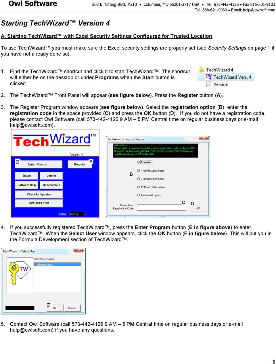 you have not already done so). 1. Find the TechWizard shortcut and click it to start TechWizard. The shortcut will either be on the desktop or under Programs when the Start button is clicked. 2.