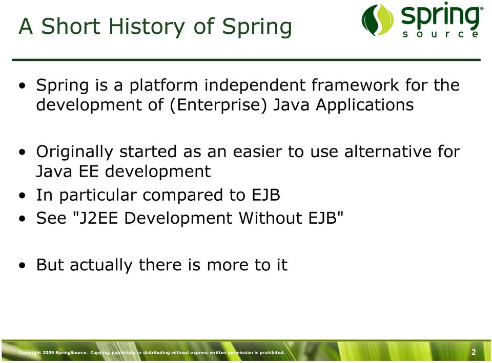 "development In particular compared to EJB See ""J2EE Development Without EJB"" But actually there is"