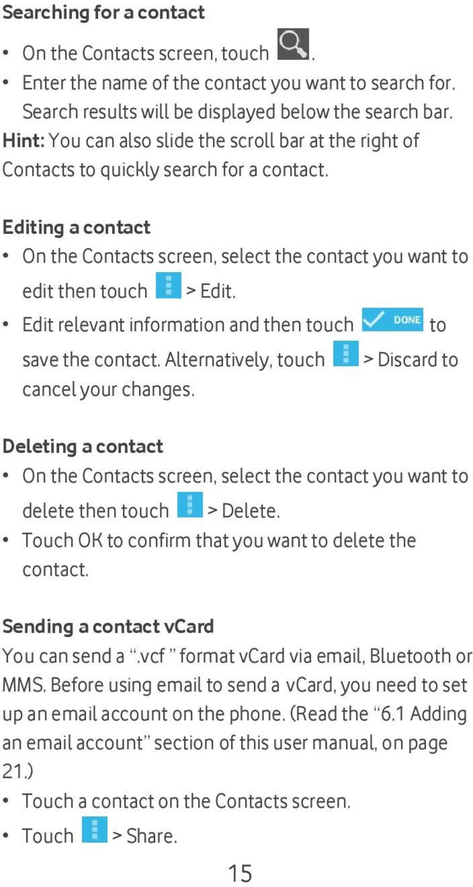 Edit relevant information and then touch save the contact. Alternatively, touch cancel your changes.