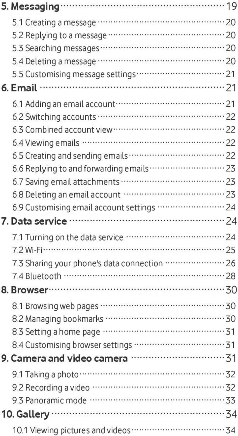 7 Saving email attachments 23 6.8 Deleting an email account 23 6.9 Customising email account settings 24 7. Data service 24 7.1 Turning on the data service 24 7.2 Wi-Fi 25 7.