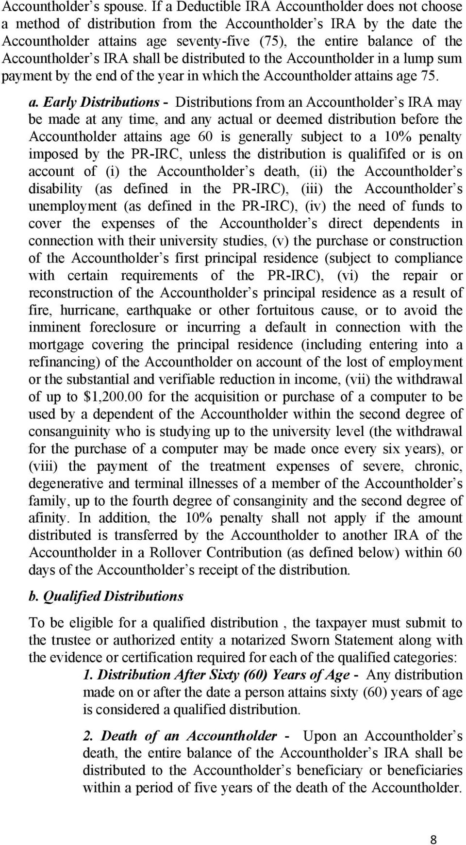 Accountholder s IRA shall be distributed to the Accountholder in a