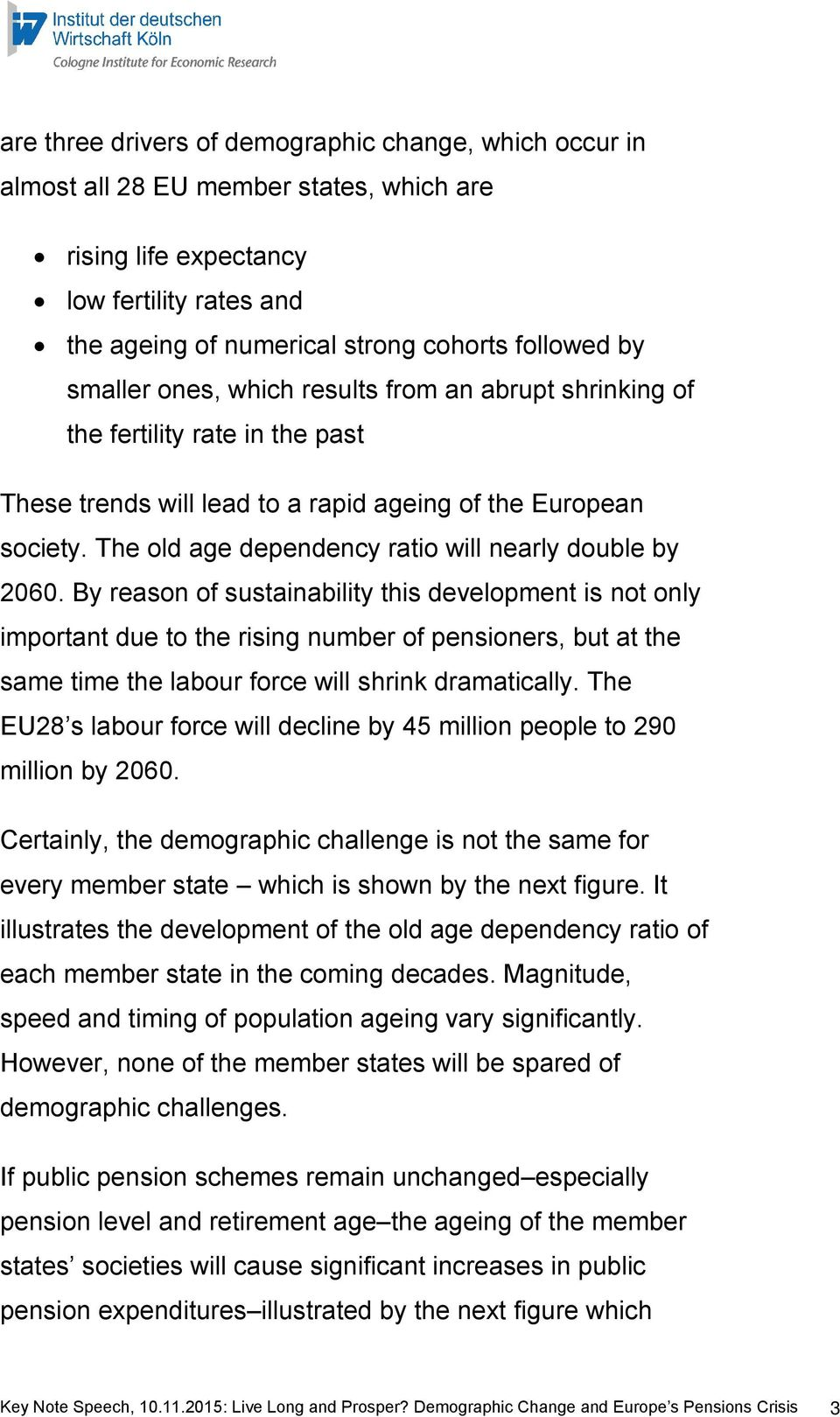 The old age dependency ratio will nearly double by 2060.