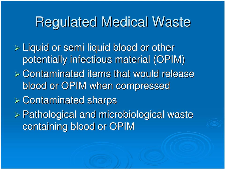 would release blood or OPIM when compressed Contaminated