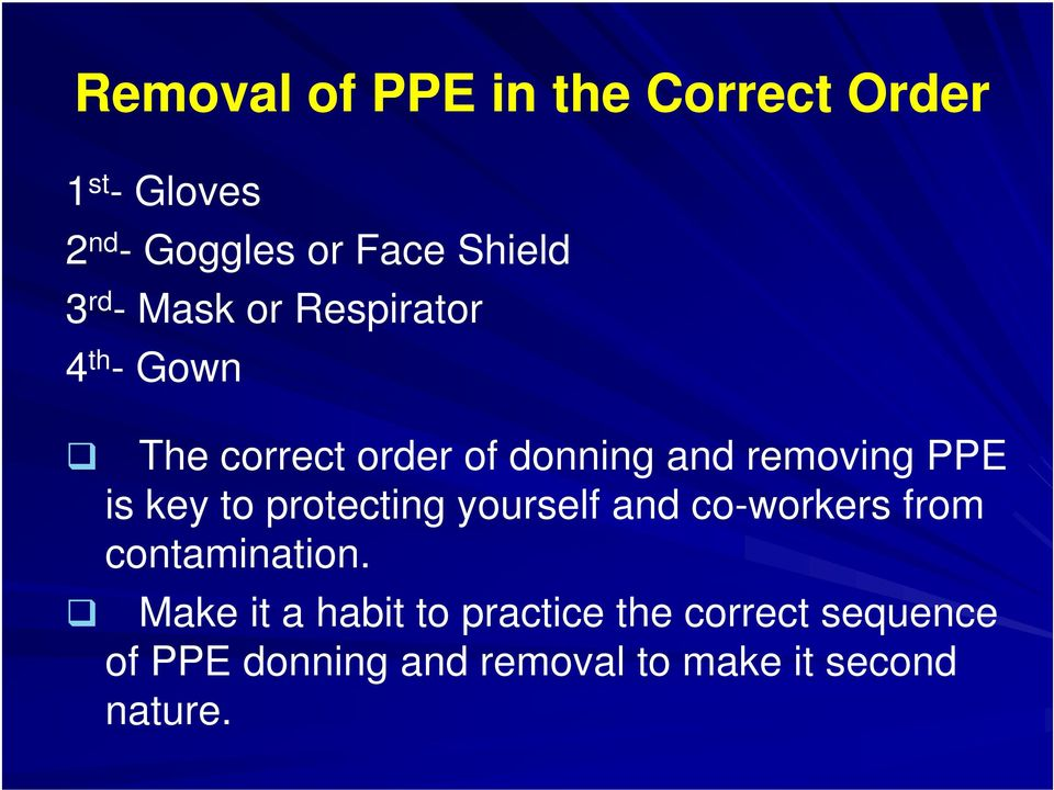 is key to protecting yourself and co-workers from contamination.