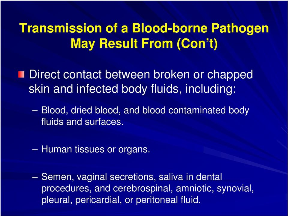 contaminated body fluids and surfaces. Human tissues or organs.