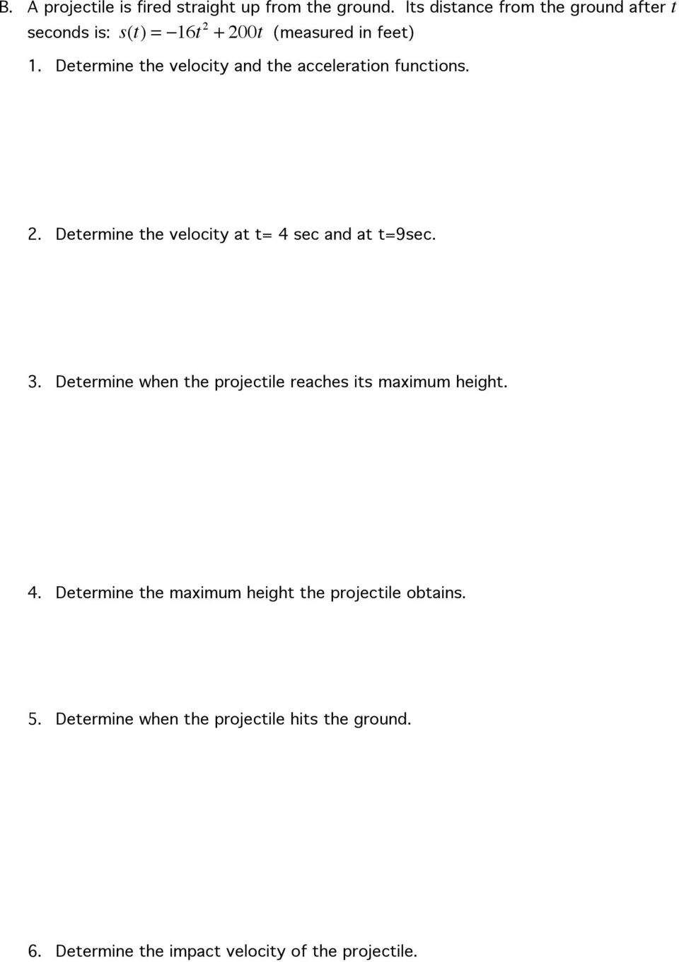 3. Determine when the projectile reaches its maximum height. 4. Determine the maximum height the projectile obtains.