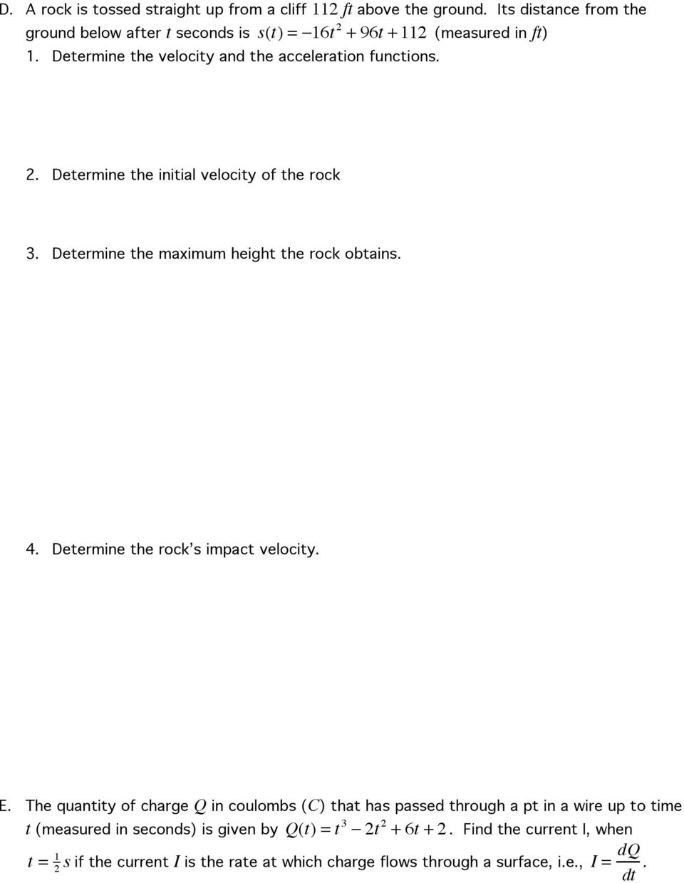 Determine the maximum height the rock obtains. 4. Determine the rock s impact velocity. E.