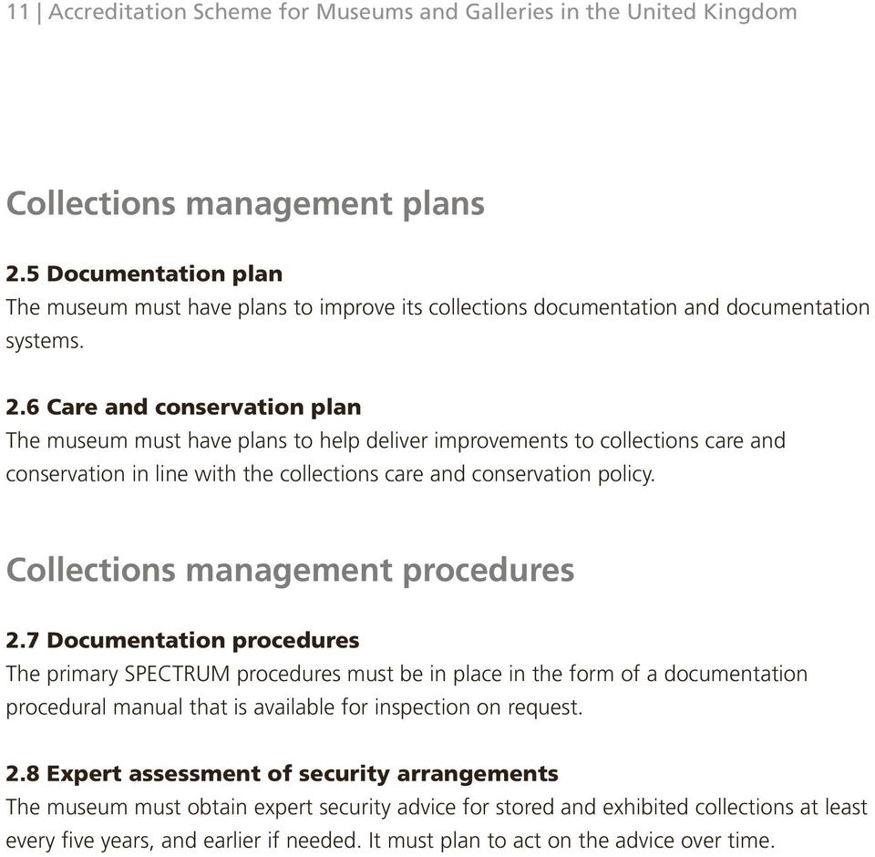 6 Care and conservation plan The museum must have plans to help deliver improvements to collections care and conservation in line with the collections care and conservation policy.