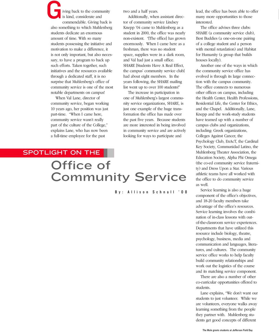Taken together, such initiatives and the resources available through a dedicated staff, it is no surprise that Muhlenberg s office of community service is one of the most notable departments on