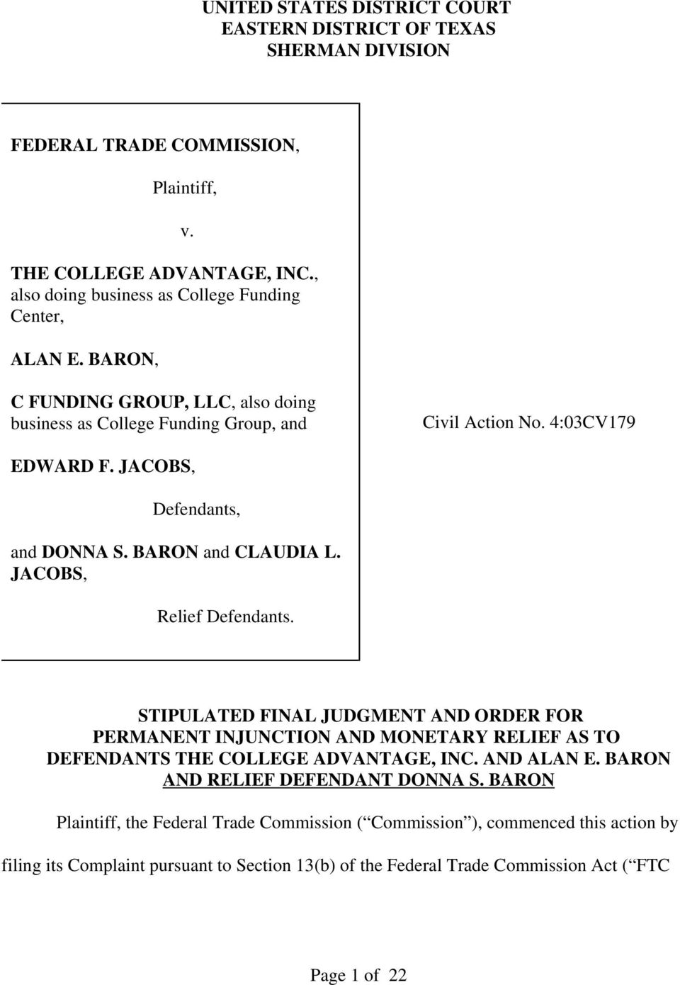 JACOBS, Defendants, and DONNA S. BARON and CLAUDIA L. JACOBS, Relief Defendants.