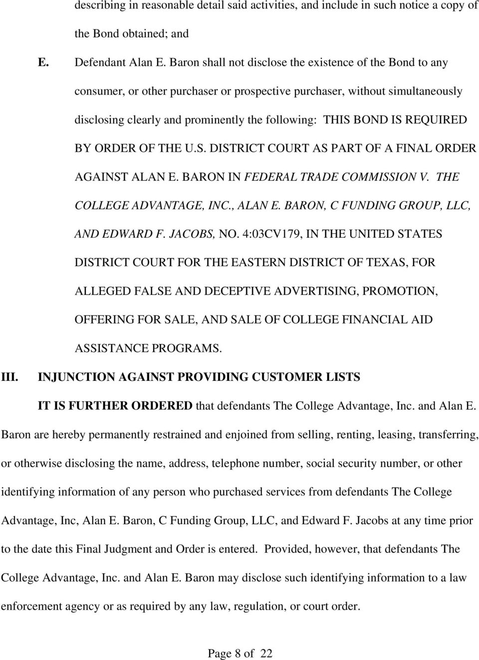 REQUIRED BY ORDER OF THE U.S. DISTRICT COURT AS PART OF A FINAL ORDER AGAINST ALAN E. BARON IN FEDERAL TRADE COMMISSION V. THE COLLEGE ADVANTAGE, INC., ALAN E.