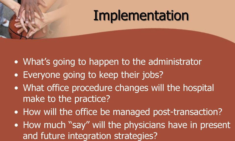 What office procedure changes will the hospital make to the practice?