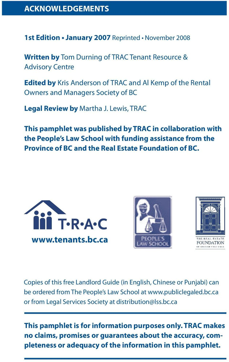 Lewis, TRAC This pamphlet was published by TRAC in collaboration with the People s Law School with funding assistance from the Province of BC and the Real Estate Foundation of BC. www.tenants.bc.