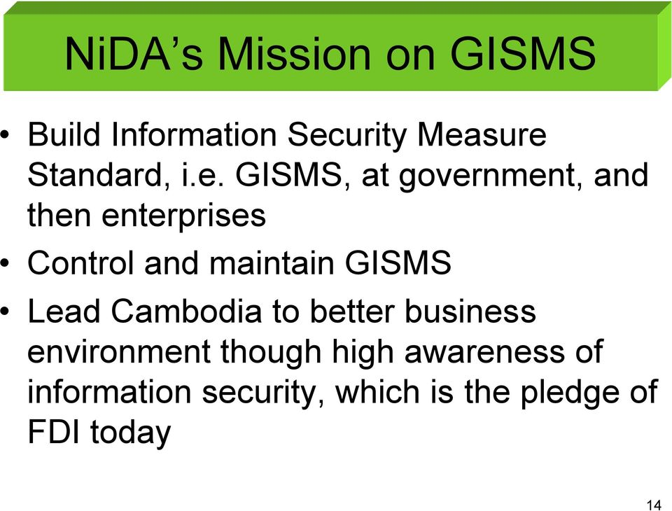 GISMS, at government, and then enterprises Control and maintain