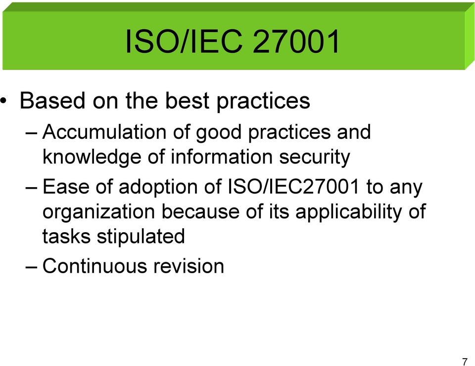 of adoption of ISO/IEC27001 to any organization because of