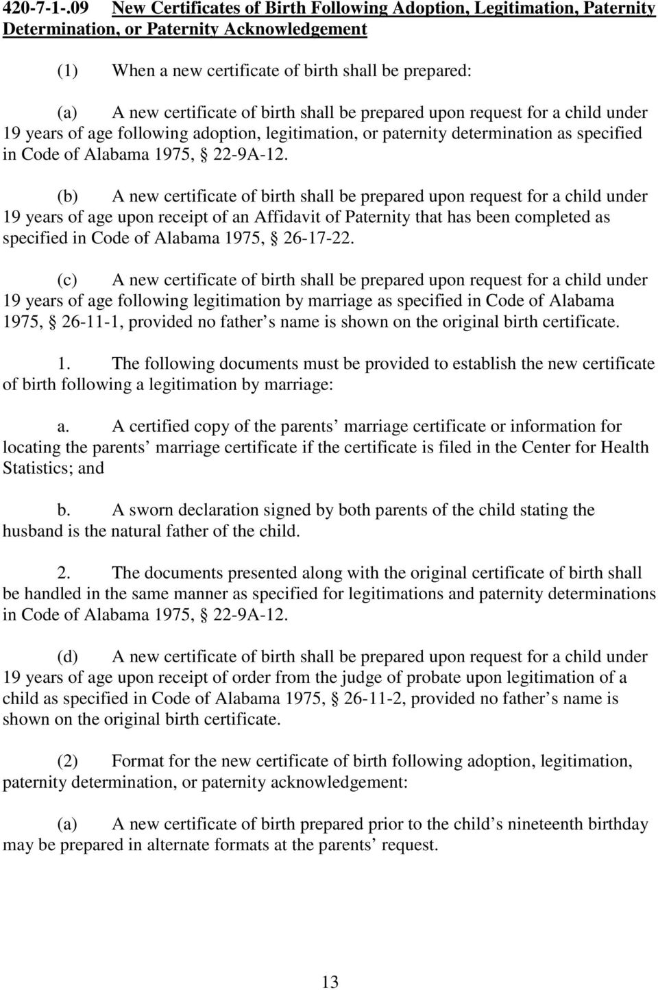 birth shall be prepared upon request for a child under 19 years of age following adoption, legitimation, or paternity determination as specified in Code of Alabama 1975, 22-9A-12.