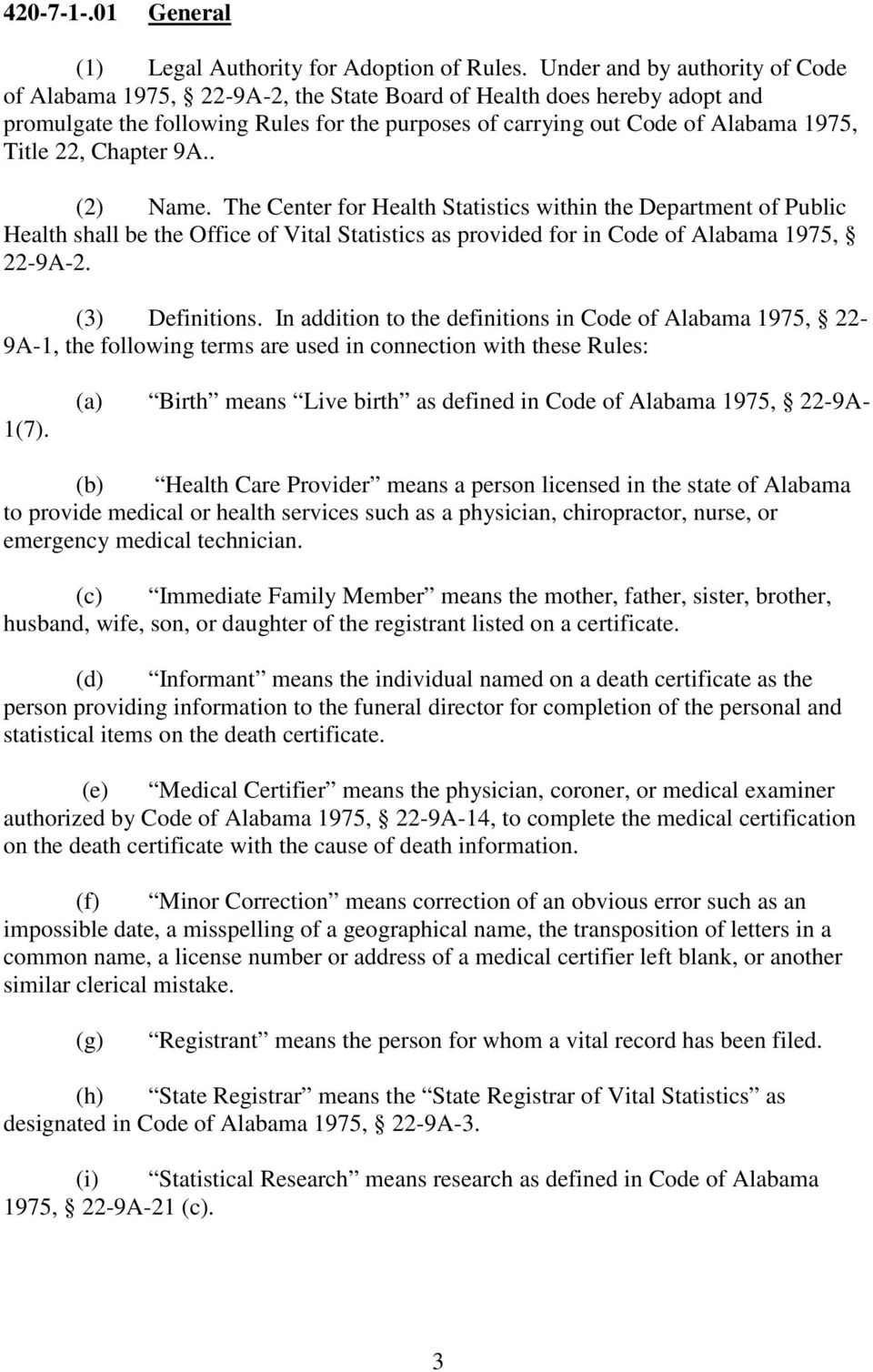 22, Chapter 9A.. (2) Name. The Center for Health Statistics within the Department of Public Health shall be the Office of Vital Statistics as provided for in Code of Alabama 1975, 22-9A-2.