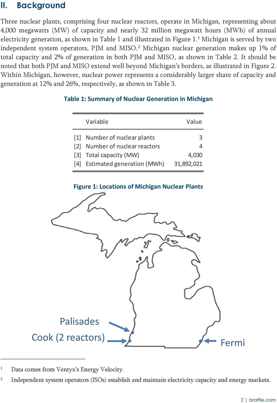 2 Michigan nuclear generation makes up 1% of total capacity and 2% of generation in both PJM and MISO, as shown in Table 2.