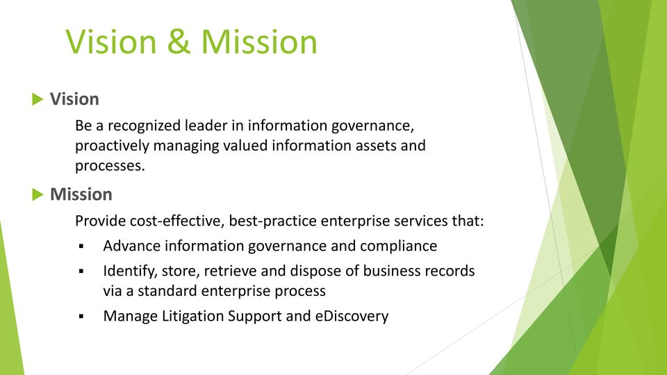 Provide cost-effective, best-practice enterprise services that: Advance information governance