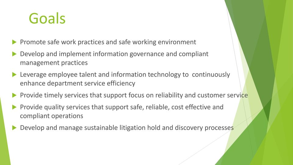 efficiency Provide timely services that support focus on reliability and customer service Provide quality services that