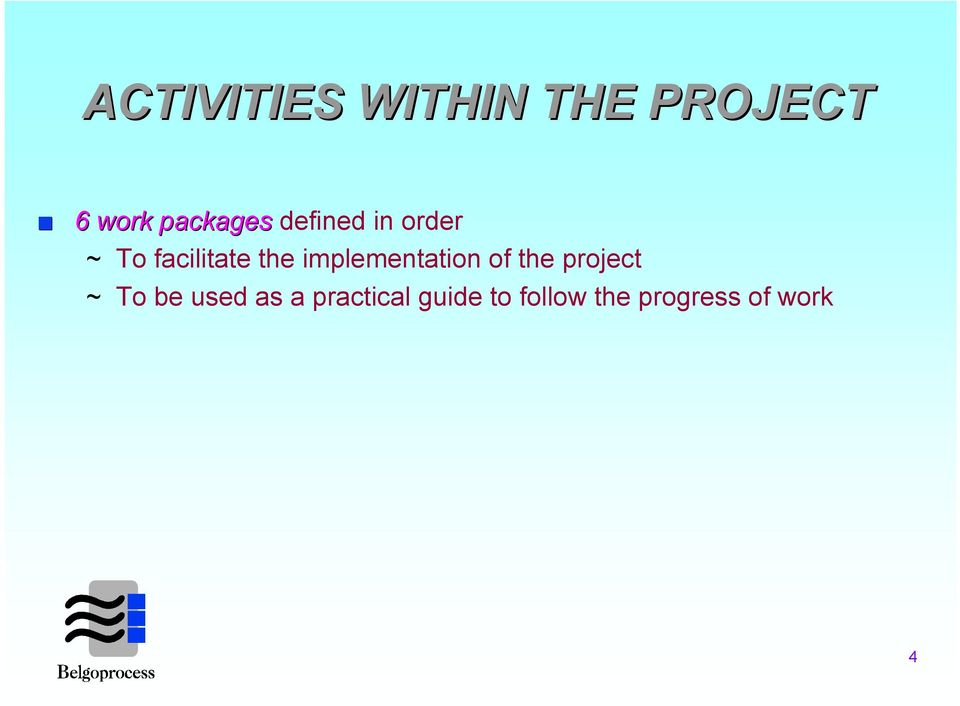 the implementation of the project ~ To be