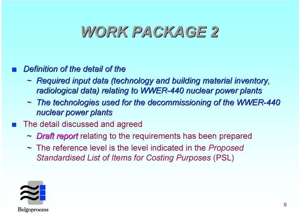 WWER-440 nuclear power plants The detail discussed and agreed ~ Draft report Draft report relating to the requirements