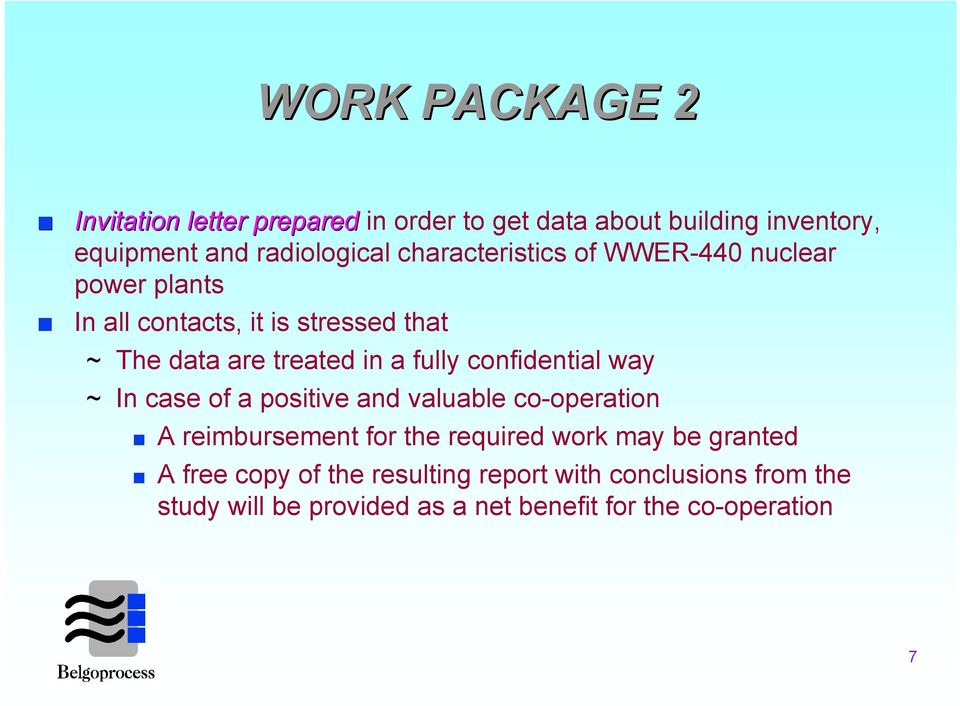 confidential way ~ In case of a positive and valuable co-operation A reimbursement for the required work may be granted