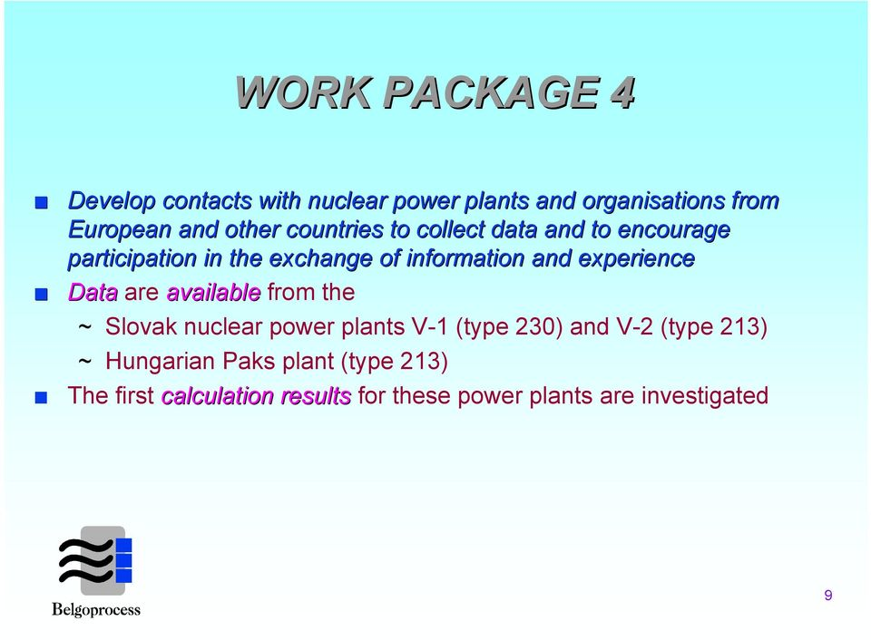 experience Data are available from the ~ Slovak nuclear power plants V-1 (type 230) and V-2 (type