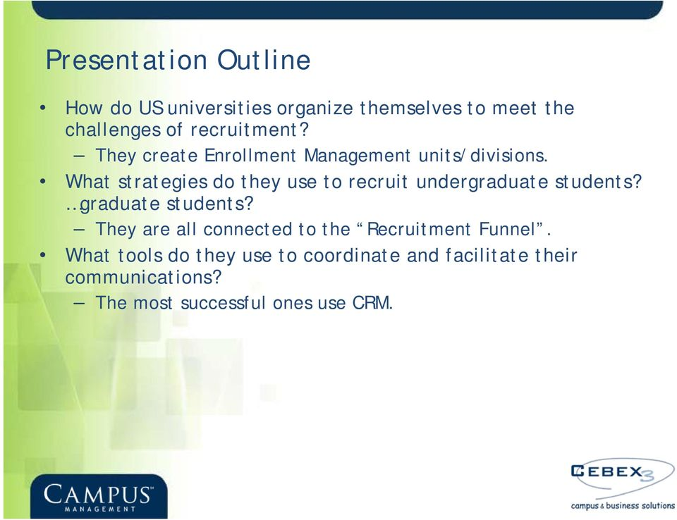 What strategies do they use to recruit undergraduate students? graduate students?