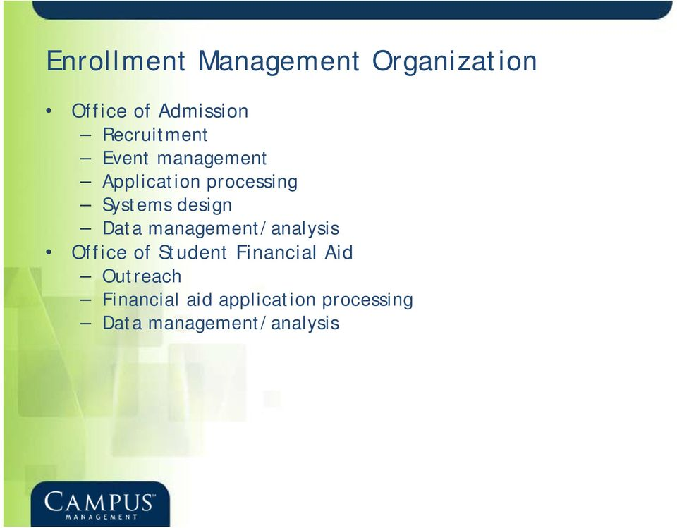 design Data management/analysis Office of Student Financial