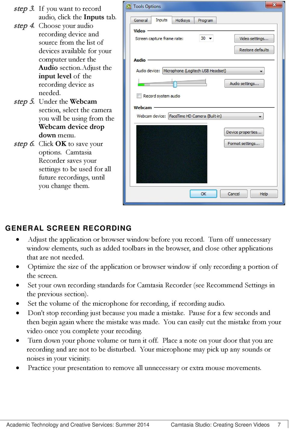 Click OK to save your options. Camtasia Recorder saves your settings to be used for all future recordings, until you change them.