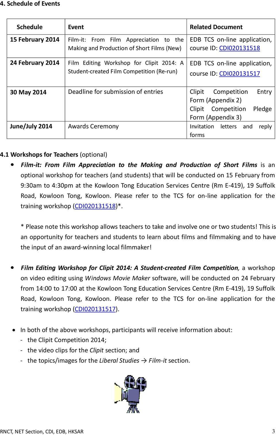 of entries Clipit Competition Entry Form (Appendix 2) Clipit Competition Pledge Form (Appendix 3) June/July 2014 Awards Ceremony Invitation letters and reply forms 4.
