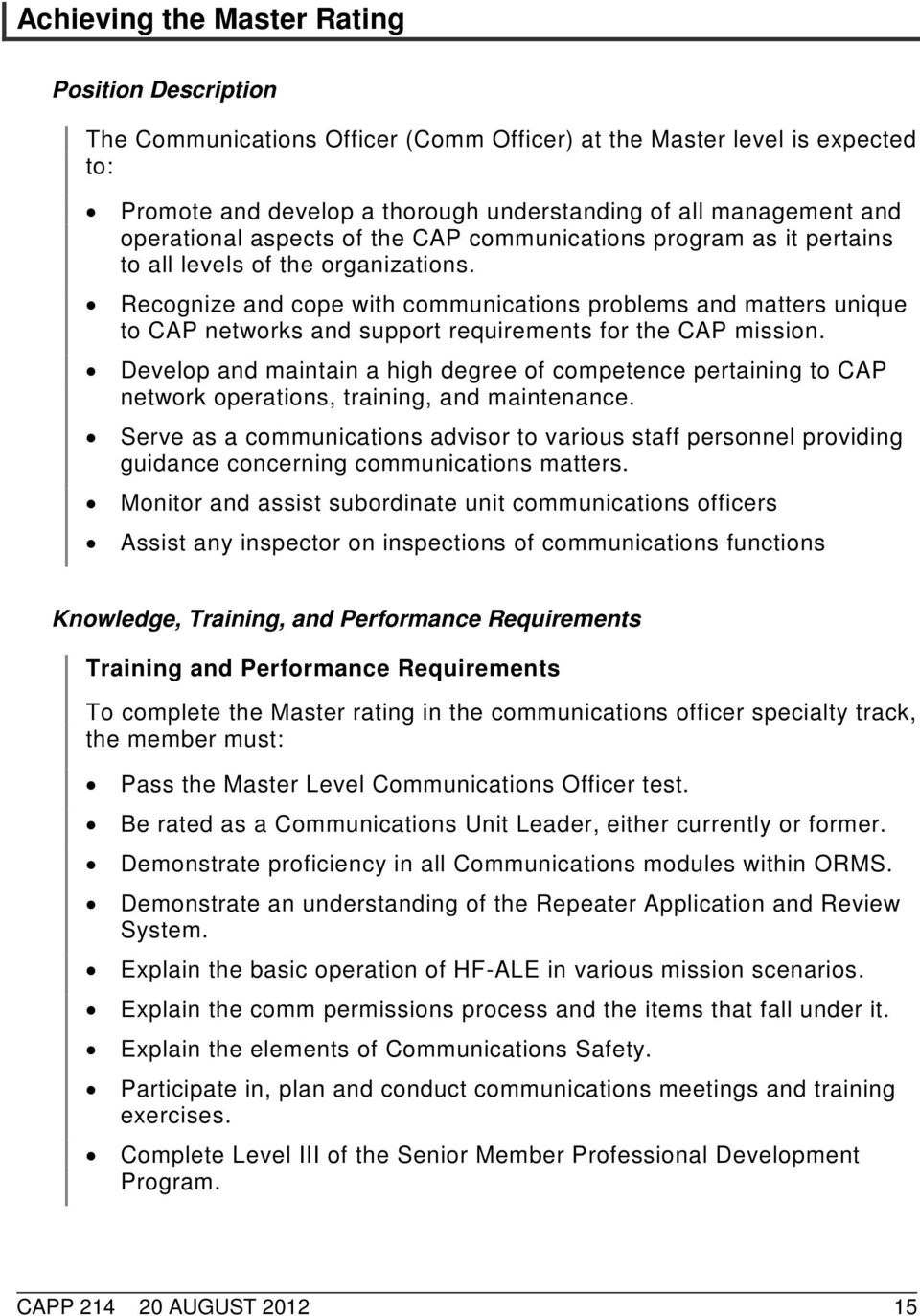 Recognize and cope with communications problems and matters unique to CAP networks and support requirements for the CAP mission.