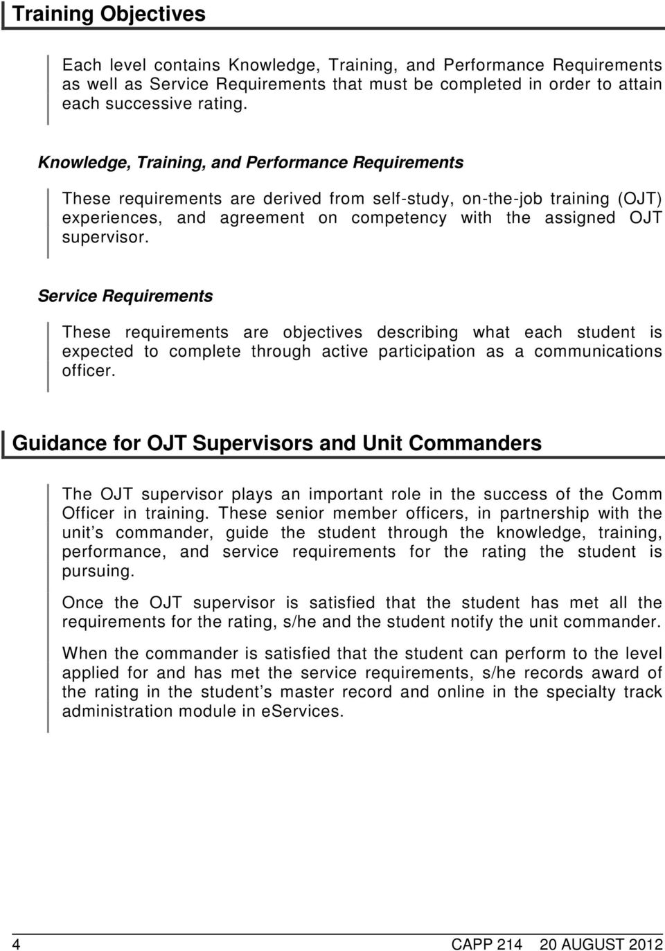 Service Requirements These requirements are objectives describing what each student is expected to complete through active participation as a communications officer.