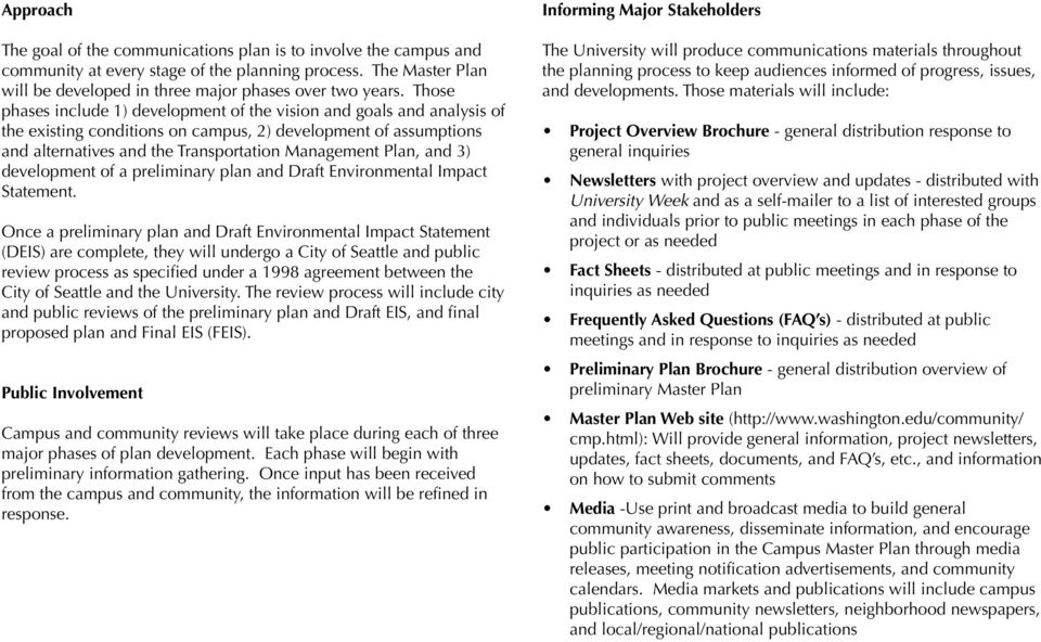 and 3) development of a preliminary plan and Draft Environmental Impact Statement.