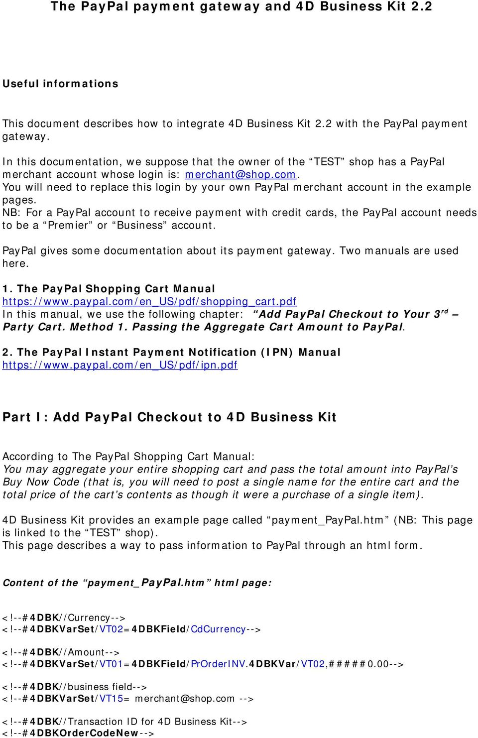 You will need to replace this login by your own PayPal merchant account in the example pages.