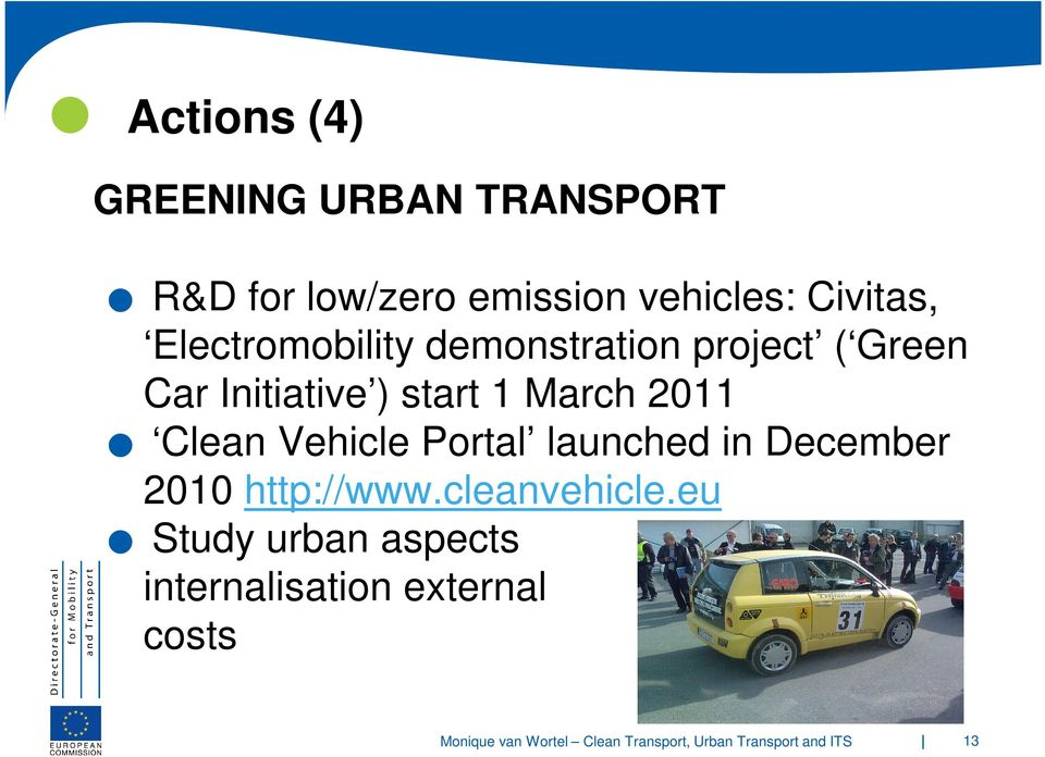 start 1 March 2011 Clean Vehicle Portal launched in December 2010
