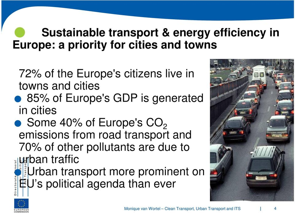 cities Some 40% of Europe's CO 2 emissions from road transport and 70% of other