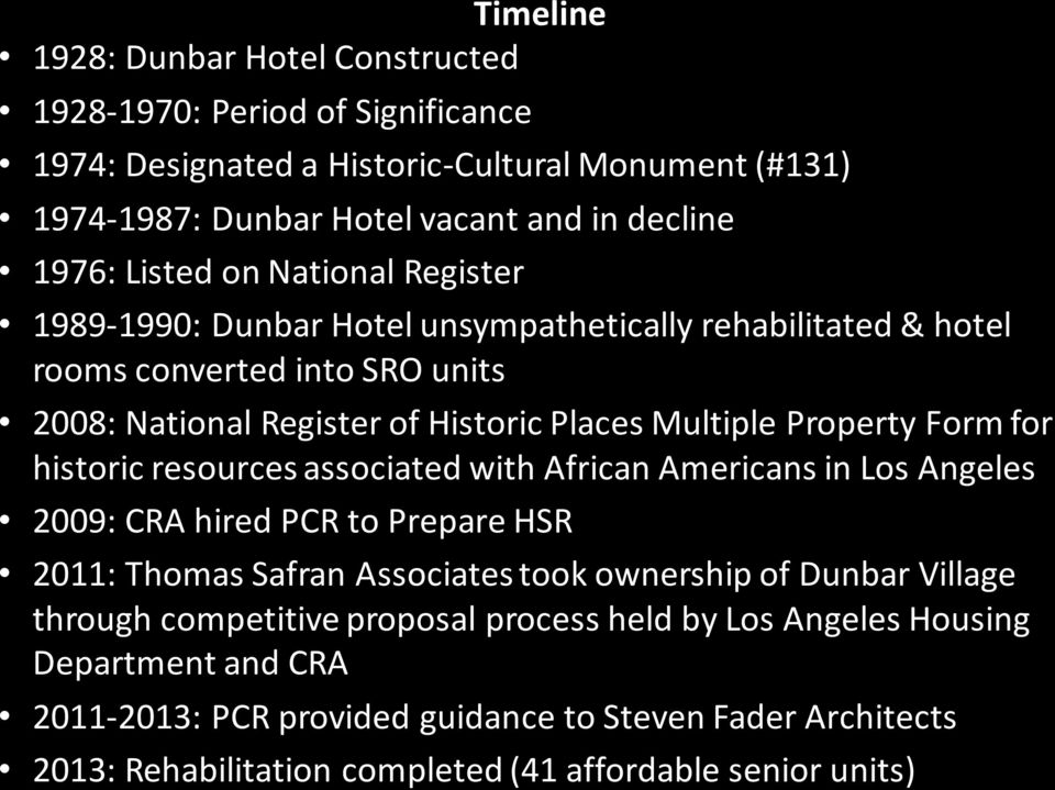 historic resources associated with African Americans in Los Angeles 2009: CRA hired PCR to Prepare HSR 2011: Thomas Safran Associates took ownership of Dunbar Village through