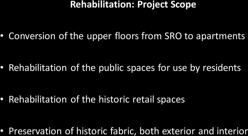 for use by residents Rehabilitation of the historic retail