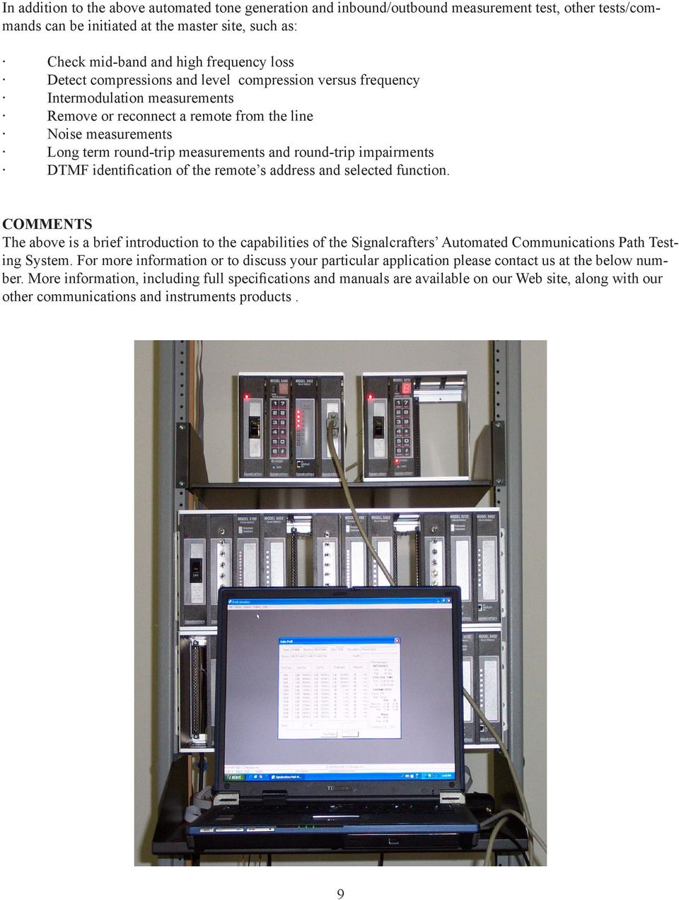 impairments DTMF identification of the remote s address and selected function. COMMENTS The above is a brief introduction to the capabilities of the Automated s Path Testing System.