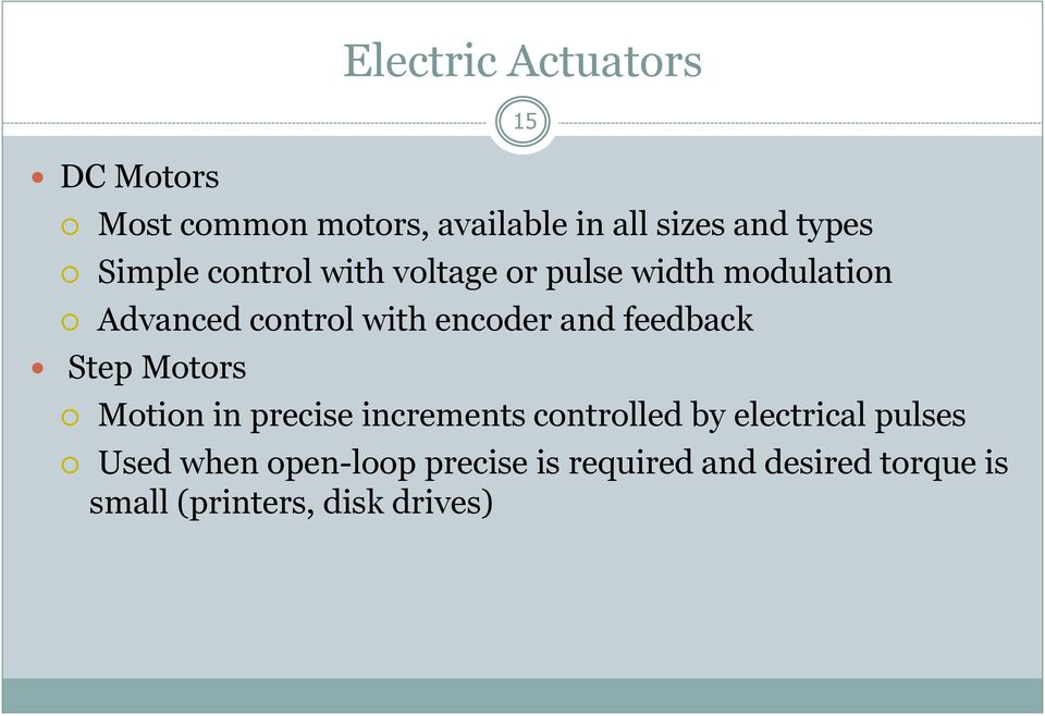 and feedback Step Motors 15 Motion in precise increments controlled by electrical