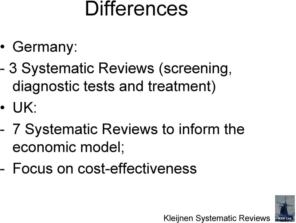 7 Systematic Reviews to inform the economic model;