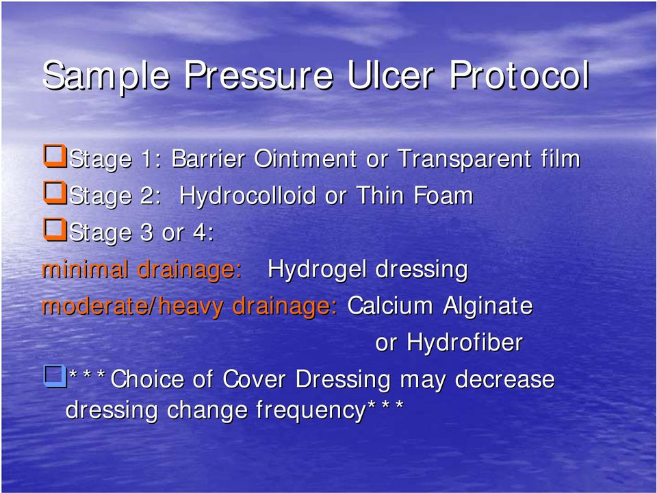 Hydrogel dressing moderate/heavy drainage: Calcium Alginate or