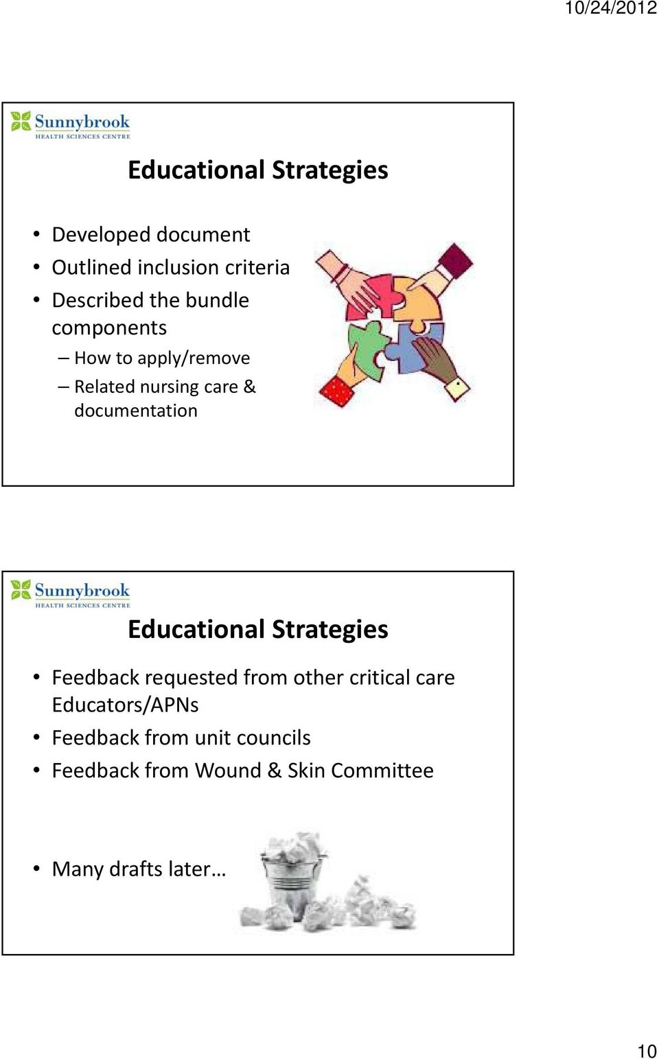 Educational Strategies Feedback requested from other critical care Educators/APNs