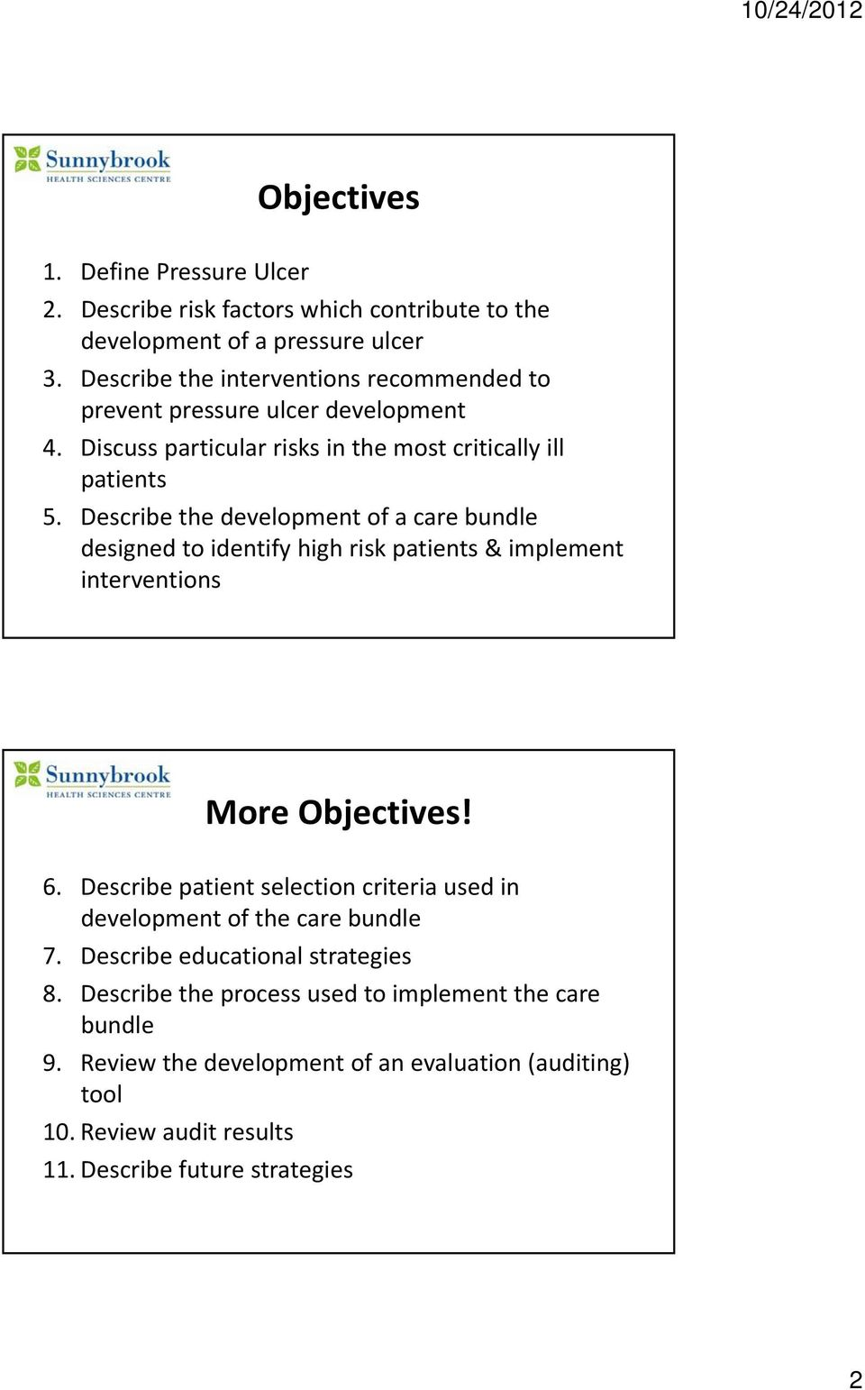 Describe the development of a care bundle designed to identify high risk patients & implement interventions More Objectives! 6.