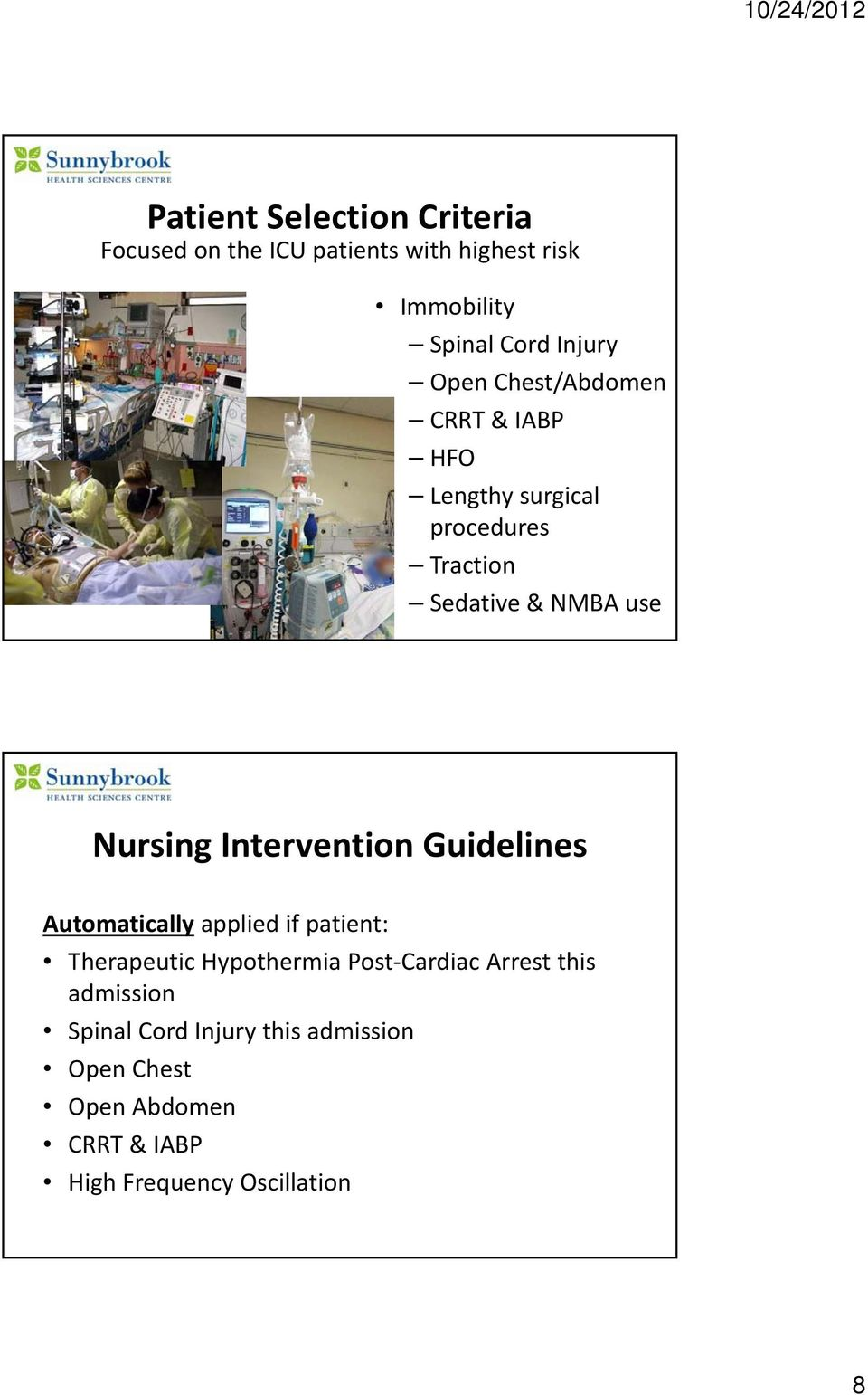Intervention Guidelines Automatically applied if patient: Therapeutic Hypothermia Post Cardiac Arrest