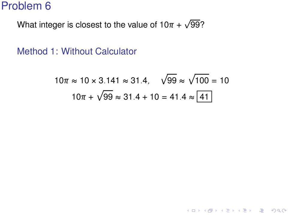 Method 1: Without Calculator 10π 10