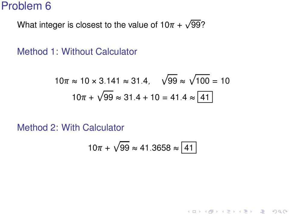 Method 1: Without Calculator 10π 10 3.141 31.
