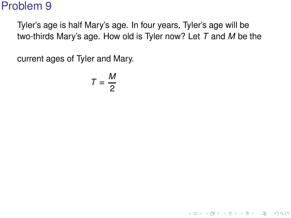 two-thirds Mary s age. How old is Tyler now?